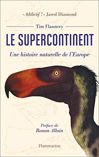 Le supercontinent : Une histoire naturelle de l'Europe par Tim Flannery