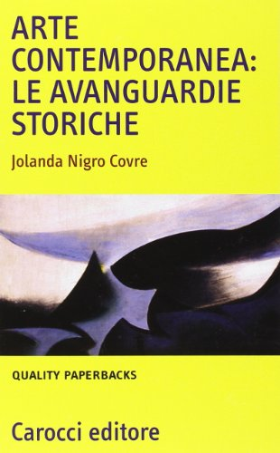 Arte contemporanea: le avanguardie storiche