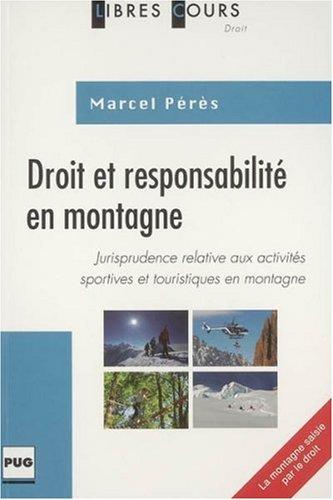 Droit et responsabilité en montagne : Jurisprudence commentée des activités sportives et touristiques