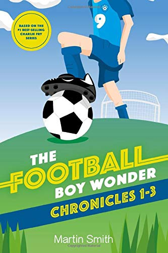 The Football Boy Wonder Chronicles 1-3: Football books