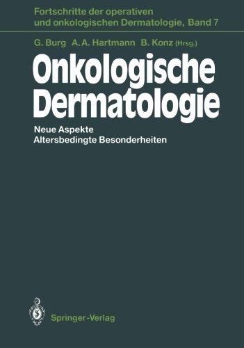 Onkologische Dermatologie: Neue Aspekte Altersbedingte Besonderheiten (Fortschritte der operativen und onkologischen Dermatologie) (German Edition) (2012-07-31)
