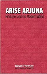 Arise Arjuna: Hinduism and the modern world