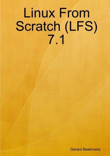 Linux From Scratch (Lfs) 7.1 by Gerard Beekmans (2012-06-17)