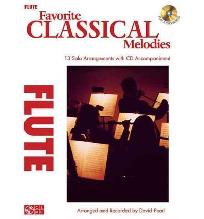 [(Favorite Classical Melodies: Flute)] [Author: Fellow and Director of Studies in Law at Fitzwilliam College and Lecturer in Law David Pearl Pia Pia] published on (March, 2012)