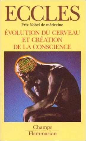EVOLUTION DU CERVEAU ET CREATION DE LA CONSCIENCE. A la recherche de la vraie nature de l'homme