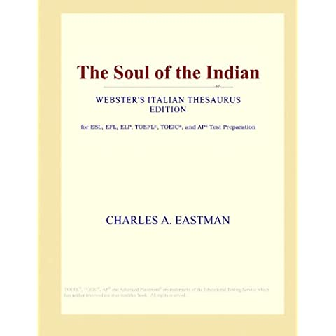 The Soul of the Indian (Webster's Italian Thesaurus Edition)