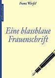Franz Werfel: Eine blassblaue Frauenschrift