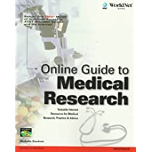 Online Guide to Medical Research: Valuable Internet Resources for Medical Research, Practice & Advice