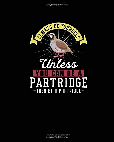 Always Be Yourself Unless You Can Be A Partridge Then Be A Partridge: Blank Sticker Book - 42w Kompaktleuchtstofflampe