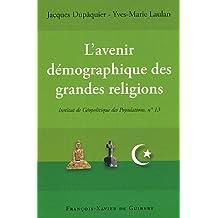L'avenir démographique des grandes religions : Actes du colloque, Paris 25 novembre 2004
