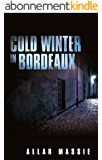 Cold Winter in Bordeaux (English Edition)