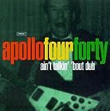 Ain't Talkin Boutdub/Cd5 - Apollo Four Forty