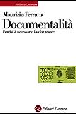 Documentalità: Perché è necessario lasciar tracce (Biblioteca universale Laterza)