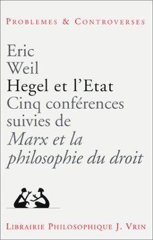 Hegel et l'Etat. Cinq conférences suivies de Marx et la philosophie du droit