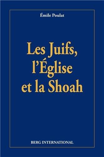 juifs, l'église et la shoah par Emile Poulat