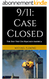 9/11: Case Closed: The Day The CIA Hijacked America (English Edition)