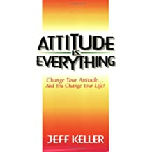 Attitude is Everything: Change Your Attitude...and You Change Your Life! by Jeff Keller (1-May-1999) Paperback