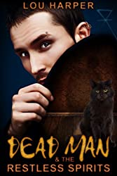 Dead Man and the Restless Spirits (Dead Man Series Book 1) (English Edition)