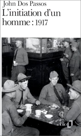 L'Initiation d'un homme, 1917 (Folio) par John Dos Passos