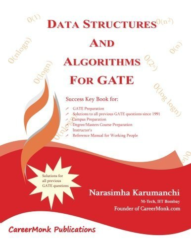 DATA STRUCTURES AND ALGORITHMS FOR GATE: 700 Data Structure and Algorithmic Puzzles by Narasimha Karumanchi (2011-03-09)