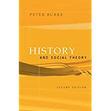 History and Social Theory: 2nd edition by Peter Burke (2005-07-01)