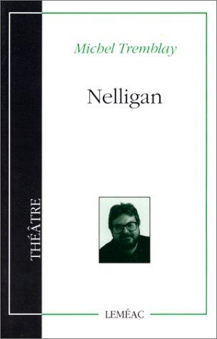 Nelligan : Livret d'opéra