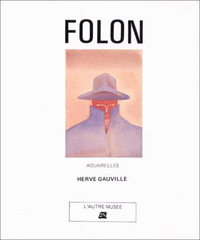 Folon : Aquarelles par Hervé Gauville