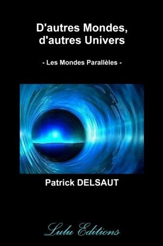 D'autres Mondes, d'autres Univers (Couleur) par Patrick Delsaut