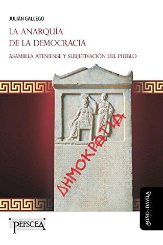 Anarquía de la democracia,La (Estudios del Mediterráneo Antiguo)