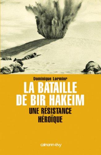 La Bataille de Bir Hakeim : Une résistance héroïque (Documents, Actualités, Société)