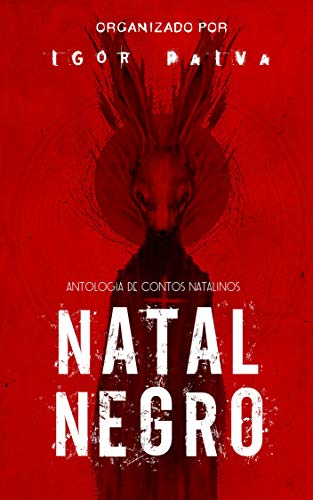 Antologia NATAL NEGRO (Portuguese Edition) por Igor Paiva
