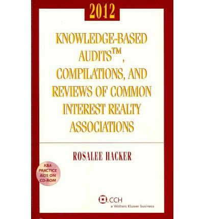 Knowledge-Based Audits, Compilations and Reviews of Common Interest Realty Associations W/ CD (2012) (Knowledge Based Audit Procedures)