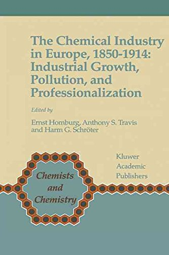 [(The Chemical Industry in Europe, 1850-1914 : Industrial Growth, Pollution, and Professionalization)] [Edited by Ernst Homburg ] published on (October, 1998)