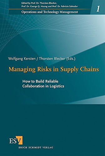 Managing Risks in Supply Chains: How to Build Reliable Collaboration in Logistics (Operations and Technology Management, Band 1)