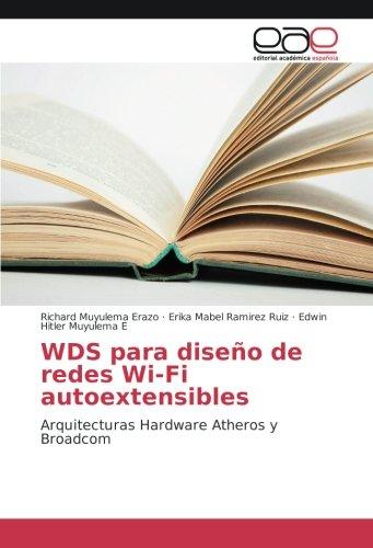 WDS para diseño de redes Wi-Fi autoextensibles: Arquitecturas Hardware Atheros y Broadcom