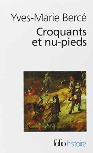 Croquants et nu-pieds: Les soulèvements paysans en France du XVIᵉ au XIXᵉ siècle
