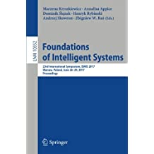 Foundations of Intelligent Systems: 23rd International Symposium, ISMIS 2017, Warsaw, Poland, June 26-29, 2017, Proceedings (Lecture Notes in Computer Science)