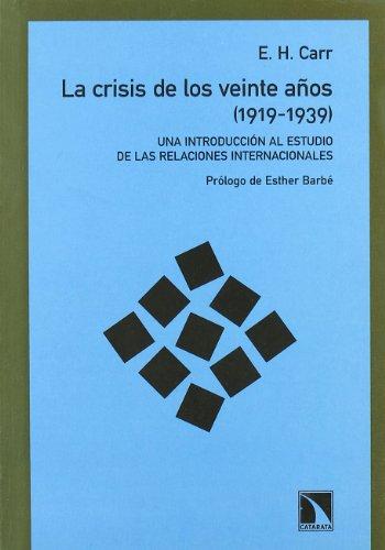 La crisis de los 20 años (1919-1939) : una introducción al estudio de las relaciones internacionales por Edward Hallett Carr