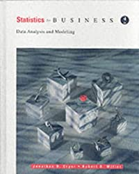 Statistics for Business: Data Analysis and Modeling: Data Analysis and Modelling (Duxbury Series in Business Statistics & Decision Sciences)