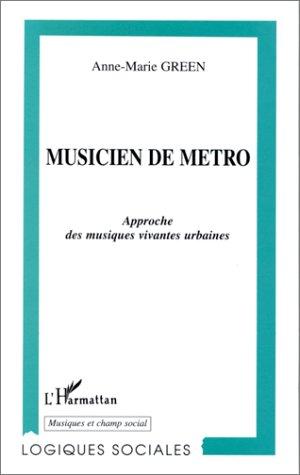 Musicien de mtro: Approche des musiques vivantes urbaines