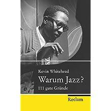 Warum Jazz?: 111 gute Gründe (Reclam Taschenbuch)