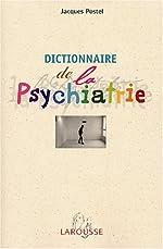 Dictionnaire de psychiatrie et de psychopathologie clinique de Jacques Postel