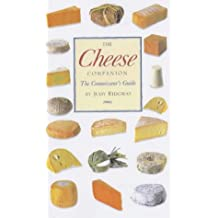 The Cheese Companion: The Connoisseurs's Guide (Flexibound): A Connoisseur's Guide
