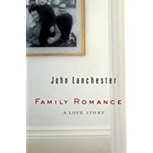 Family Romance: A Love Story by John Lanchester (2007-02-15)
