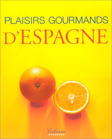 Plaisirs gourmands d'Espagne par Günter Beer, Marion Trutter