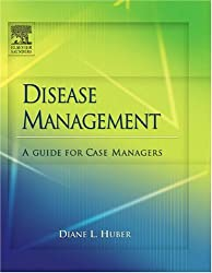 Disease Management: A Guide for Case Managers, 1e