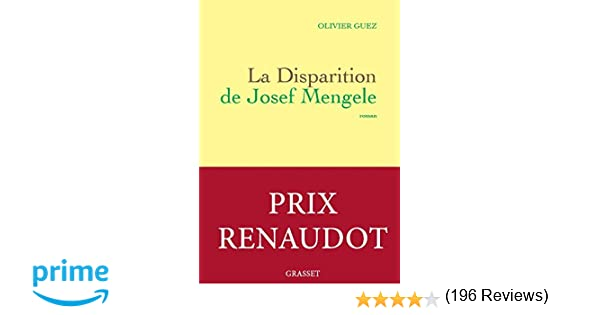 Amazon fr - La disparition de Josef Mengele - Prix Renaudot