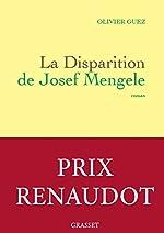 La disparition de Josef Mengele - Prix Renaudot 2017 de Olivier Guez