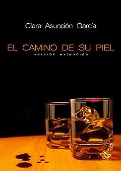 El camino de su piel: Versión extendida (Serie Cate Maynes) (Spanish Edition) by [García, Clara Asunción]