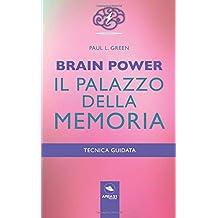 Brain Power. Il palazzo della memoria: Tecnica guidata
